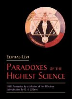 The Paradoxes of the Highest Science: With Footnotes by a Master of the Wisdom