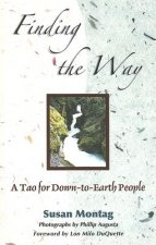 Finding the Way: A Tao for Down-To-Earth People