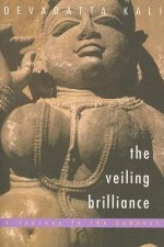 The Veiling Brilliance: A Journey to the Goddess
