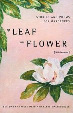 Of Leaf and Flower: Stories and Poems for Gardeners