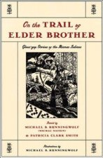 On the Trail of Elder Brother: Glous'gap Stories of the Mimac Indians