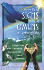 How to Read Signs and Omens in Everyday Life