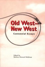 Old West - New West: Centennial Essays