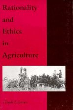 Rationality and Ethics in Agriculture