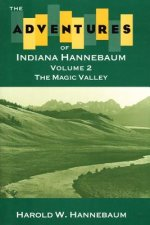 The Adventures of Indiana Hannebaum: Volume 2: The Magic Valley