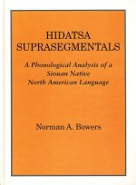 Hidatsa Suprasegmentals: A Phonological Study of Hidatsa, an American Indian Language