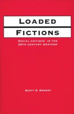 Loaded Fictions: Social Critique in the Twentieth-Century Western