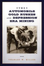 The Automobile Gold Rushes and Depression Era Mining