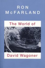 The World of David Wagoner