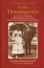 At the Hemingways: With Fifty Years of Correspondence Between Ernest and Marcelline Hemingway