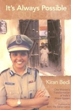 It's Always Possible: One Woman's Transformation of Tihar Prison