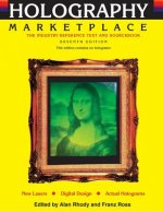 Holography Marketplace 7th Edition: The Industry Reference Text and Sourcebook