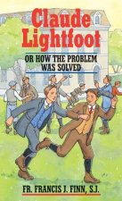 Claude Lightfoot: Or How the Problem Was Solved