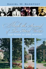 Hark the Sound of Tar Heel Voices: 220 Years of UNC History