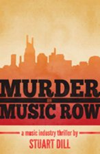 Murder on Music Row: A Music Industry Thriller