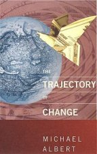 The Trajectory of Change: Activist Strategies for Social Transformation