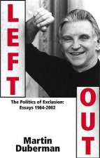 Left Out: The Politics of Exclusion: Essays 1964-2002
