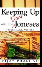 Keeping Up with the Dow Joneses: Debt, Prison, Workfare