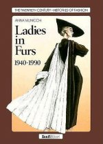 Ladies in Furs, 1940-1990