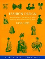 Fashion Design 1850-1895: Modeentwurfe-Disenos de La Moda-Design Di Moda-Creations de Mode