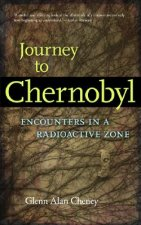 Journey to Chernobyl: Encounters in a Radioactive Zone