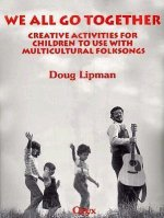 We All Go Together: Creative Activities for Children to Use with Multicultural Folksongs [With Cassette]