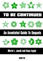 To Be Continued: An Annotated Guide to Sequels