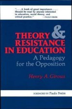 Theory and Resistance in Education: A Pedagogy for the Opposition