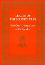 Leaves of the Heaven Tree: Great Compassion of the Buddha