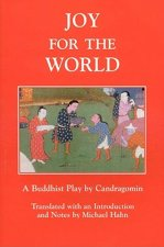 Joy for the World: A Buddhist Play by Candragomin