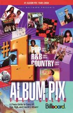 Joel Whitburn Presents #1 Album Pix: A Photo Guide to Every #1 Pop, R&B, and Country Album!