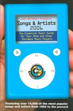 Joel Whitburn Presents Songs & Artists: The Essential Music Guide for Your iPod and Other Portable Music Players