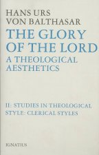 Glory of the Lord Theological Aesthetics: Volume II: Clerical Styles