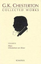 Collected Works of G. K. Chesterton: Collected Plays and Chesterton on Shaw