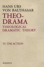 Theo-Drama, Theological Dramatic Theory: IV: The Action