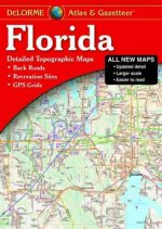 Florida Atlas & Gazetteer: [Detailed Topographic Maps: Back Roads, Recreation Sites, GPS Grids]