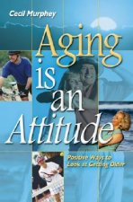 Aging Is an Attitude