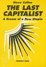 The Last Capitalist: A Dream of a New Utopia