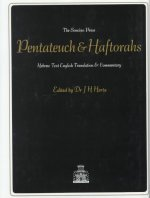 The Pentateuch and Haftorahs: Hebrew Text English Translation and Commentary