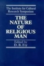 The Nature of Religious Man: Tradition and Experience: A Symposium