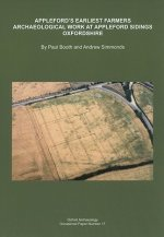 Appleford's Earliest Farmers: Archaeological Work at Appleford Sidings, Oxfordshire, 1993-2000