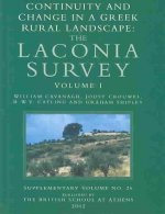 Continuity and Change in a Greek Urban Landscape: The Laconia Survery Vol. I