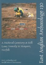 A Medieval Cemetery at Mill Lane, Ormesby St Margaret, Norfolk
