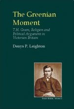 Greenian Moment: T. H. Green, Religion and Political Argument in Victorian Tain Britain