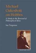 Michael Oakeshott on Hobbes: A Study in the Renewal of Philosophical Ideas