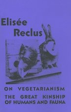 On Vegetarianism/The Great Kinship of Humans and Fauna