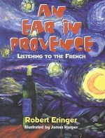 An Ear in Provence: Listening to the French
