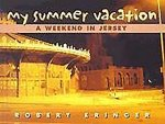 My Summer Vacation: A Weekend in Jersey