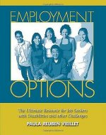 Employment Options: The Ultimate Resource for Job Seekers with Disabilities and Other Challenges