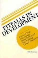 Pitfalls in Development: Problem Areas in Financing, Planning, Building and Marketing Land Projects